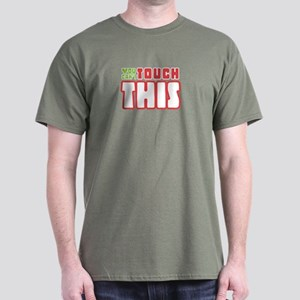 U can't touch this Dark T-Shirt