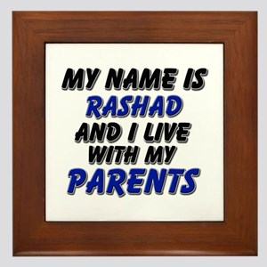 my name is rashad and I live with my parents Frame