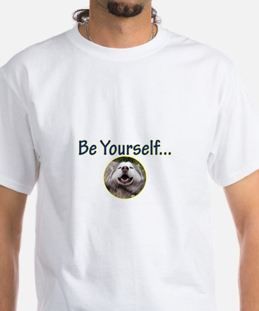 Be Yourself White T-Shirt