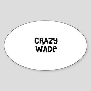 CRAZY WADE Oval Sticker