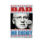 Bad Mr Cheney Rectangle Magnet