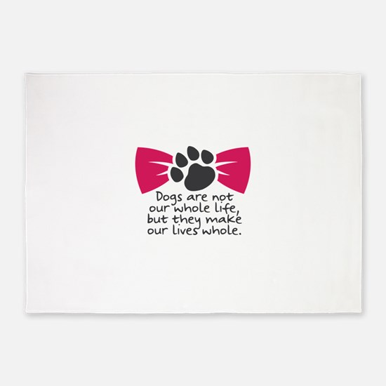 Dogs are not our whole life, but th 5'x7'Area Rug