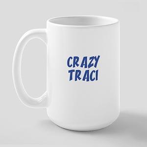 CRAZY TRACI Large Mug