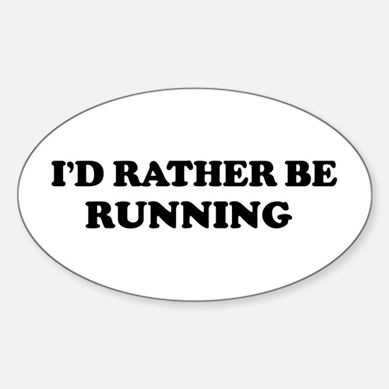 Rather be Running Oval Decal