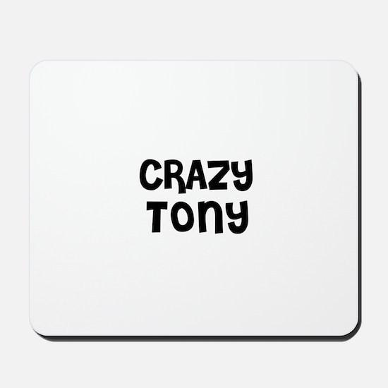 CRAZY TONY Mousepad