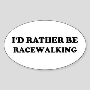 Rather be Racewalking Oval Sticker