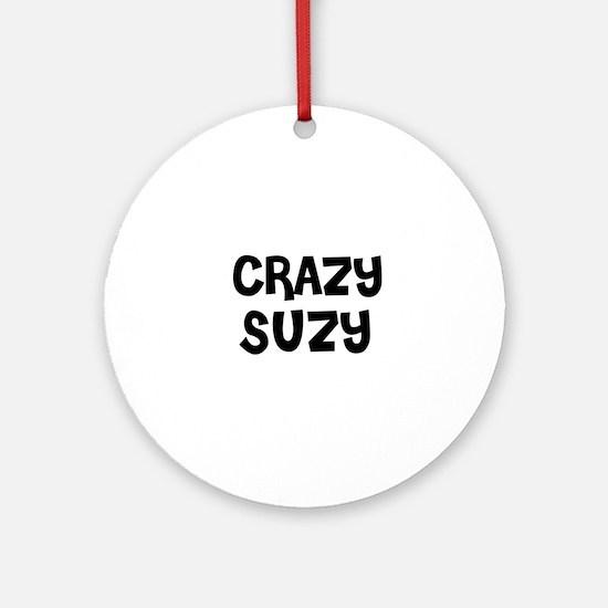 CRAZY SUZY Ornament (Round)