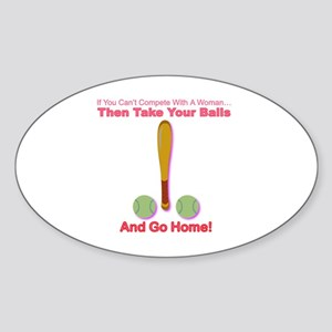 Take Your Balls & Go Home! Oval Sticker
