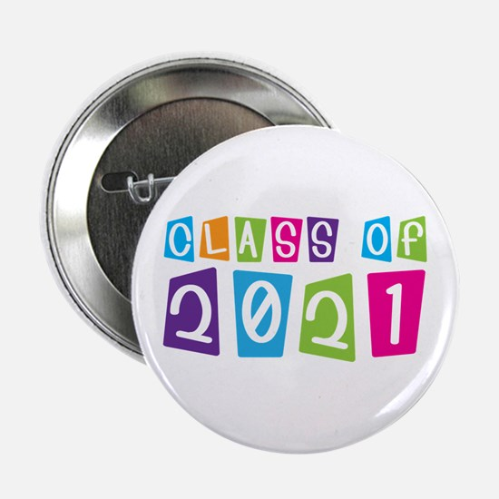 """Colorful Class Of 2021 2.25"""" Button"""