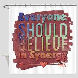 Everyone should believe in Synergy. Shower Curtain