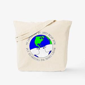 My Diaper May Be Dirty... Tote Bag