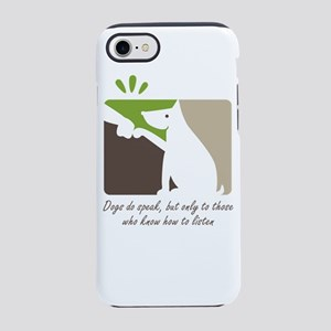 Dogs do speak, but only to tho iPhone 7 Tough Case