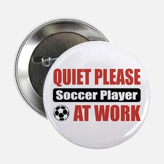 "Soccer Player Work 2.25"" Button"
