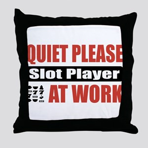 Slot Player Work Throw Pillow
