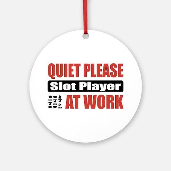 Slot Player Work Ornament (Round)
