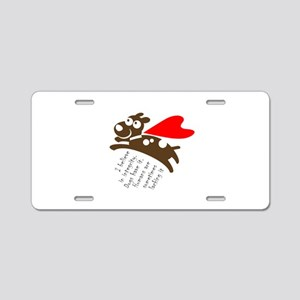 I believe in integrity. Dog Aluminum License Plate