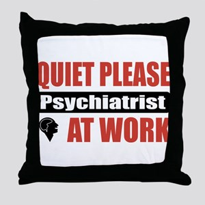 Psychiatrist Work Throw Pillow