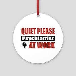 Psychiatrist Work Ornament (Round)