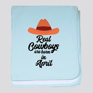 Real Cowboys are bon in April Cnkg6 baby blanket