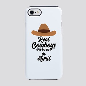 Real Cowboys are bon in April iPhone 7 Tough Case
