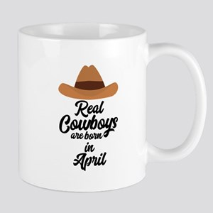 Real Cowboys are bon in April Cnkg6 Mugs