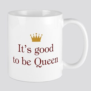 Good To Be Queen Mug