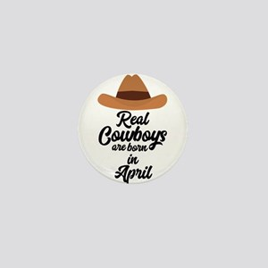Real Cowboys are bon in April Cnkg6 Mini Button