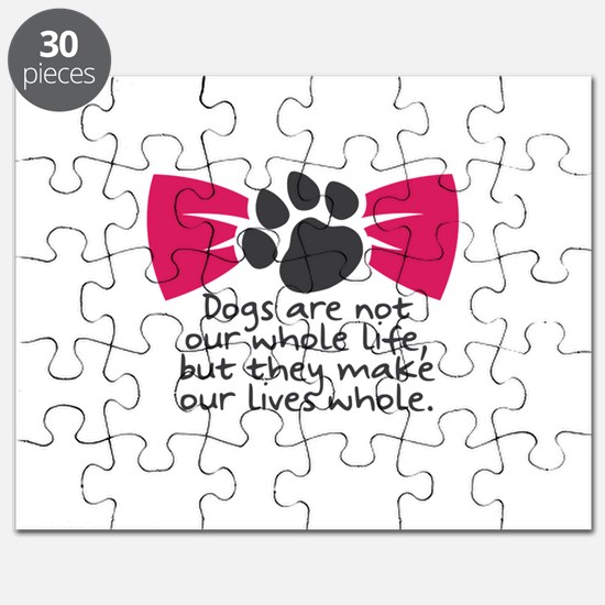 Dogs are not our whole life, but they make Puzzle