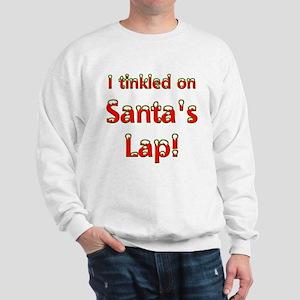 I tinkled on Santa's Lap Sweatshirt
