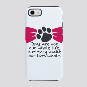 Dogs are not our whole life, b iPhone 7 Tough Case
