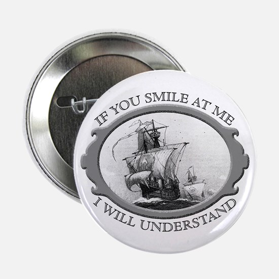"""""""If You Smile At Me"""" 2.25"""" Button"""