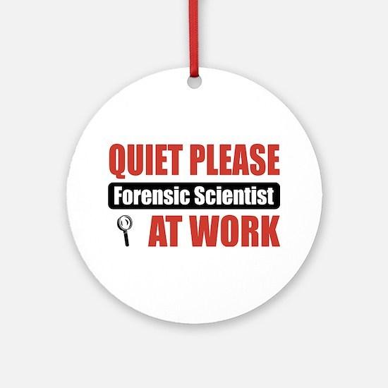 Forensic Scientist Work Ornament (Round)