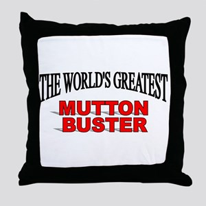 """""""The World's Greatest Mutton Buster"""" Throw Pillow"""