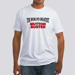 """""""The World's Greatest Mutton Buster"""" Fitted T-Shir"""