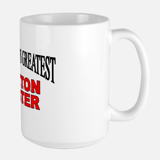 """""""The World's Greatest Mutton Buster"""" Large Mug"""