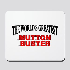 """""""The World's Greatest Mutton Buster"""" Mousepad"""