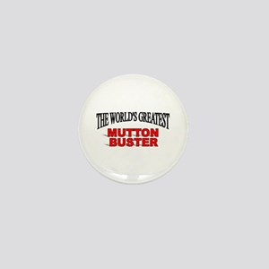 """""""The World's Greatest Mutton Buster"""" Mini Button"""