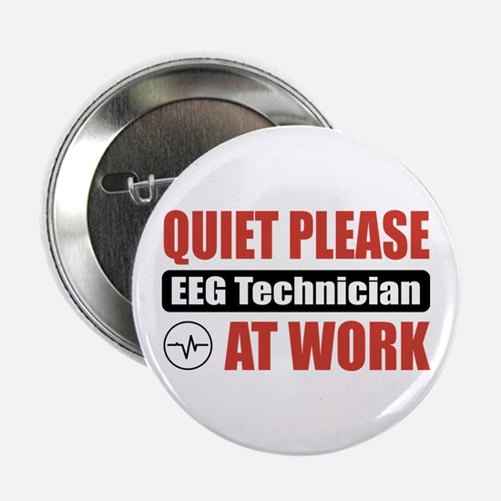 """EEG Technician Work 2.25"""" Button"""