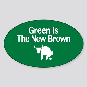 Green is The New Brown Oval Sticker