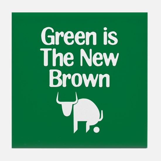 Green is The New Brown Tile Coaster