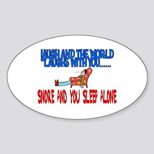 Snore and you sleep alone Oval Sticker