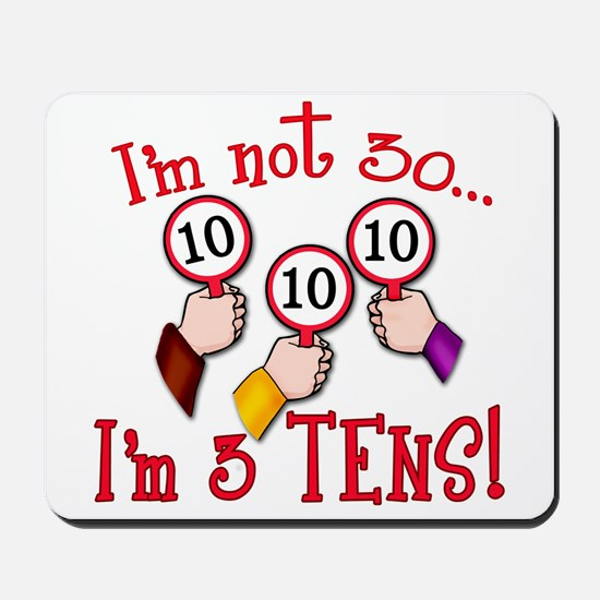 I'm Not 30 I'm 3 10s Mousepad