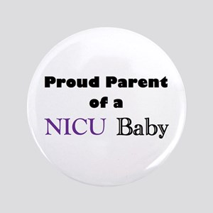 "Proud Parent of a NICU Baby 3.5"" Button"
