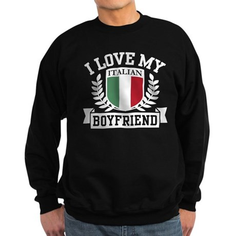 I Love My Italian Boyfriend Sweatshirt (dark)