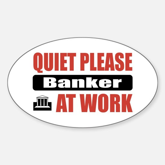 Banker Work Oval Decal