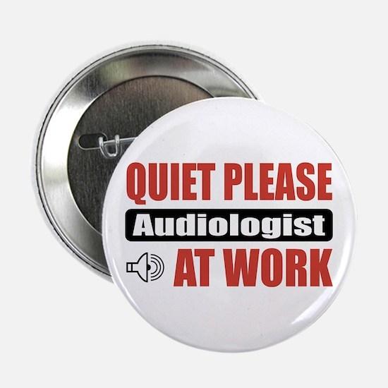 "Audiologist Work 2.25"" Button"