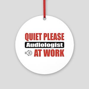 Audiologist Work Ornament (Round)