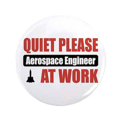 "Aerospace Engineer Work 3.5"" Button"