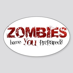 ZOMBIES: have you prepared? Oval Sticker