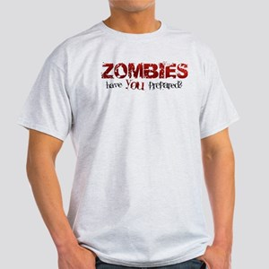 ZOMBIES: have you prepared? Light T-Shirt